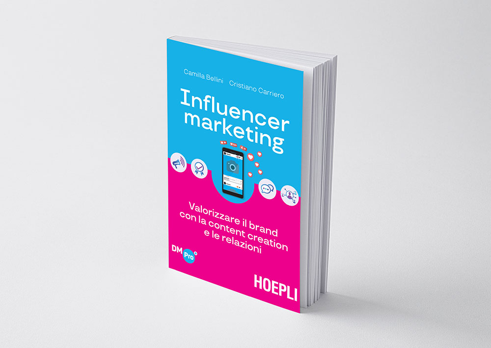 HOEPLI Influencer marketing. Valorizzare il brand con la content creation e le relazioni